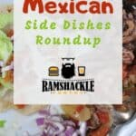 """""""Mexican Side Dishes Roundup"""" text on top of a plate of Mexican food that needs some side dishes"""