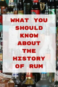 """""""What You Should Know About The History Of Rum"""