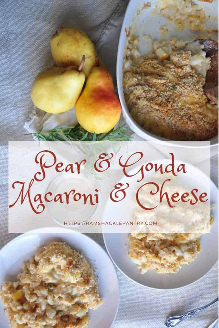 Are you looking for something different? This Pear and Gouda Macaroni and Cheese is very tasty and a great way to celebrate mac and cheese. #ramshacklepantry #macncheese #macaroni #pear #gouda