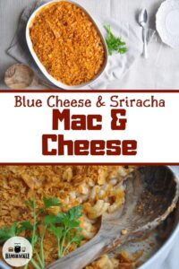 Blue Cheese Sriracha Mac & Cheese