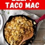 Easy Skillet Beefy Taco Mac with the meal in the skillet
