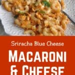 """Sriracha Blue Cheese Macaroni & Cheese"" on the bottom with a picture of a single serving on the top."