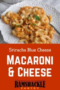 """""""Sriracha Blue Cheese Macaroni & Cheese"""" on the bottom with a picture of a single serving on the top."""