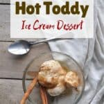Naughty Hot Toddy Ice Cream Dessert with an overhead view of a bowl of the delicious ice cream dessert in a glass bowl and on a picnic table.