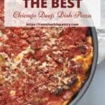 """""""How to Make the Best Chicago Style Deepdish"""" with a picture of the pizza"""