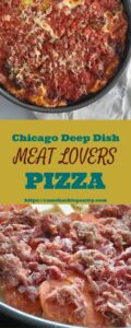 """""""Chicago deep dish meat lovers pizza"""" for pinterest with two images of pizzas above and below the text"""