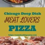 """Chicago deep dish meat lovers pizza"" for pinterest with two images of pizzas above and below the text"