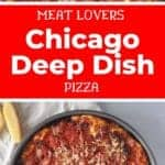Meat Lovers Chicago Deep Dish Pizza with two images of the full pizza.