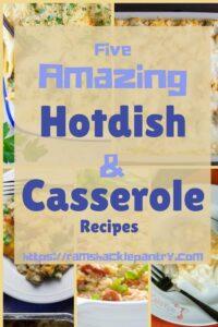 'Amazing Hotdish & Casserole Recipes' pin with all of the images of each casserole recipe in the background