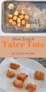 """""""From Scratch Tater Tots"""""""