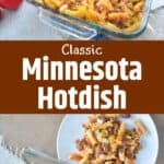 Classic Minnesota Hotdish with two pictures of it in a casserole dish and one on a white plate.