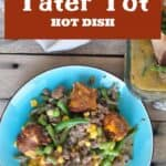 """""""from scratch tater tot hotdish"""" text above a plate of served up tater tot hotdish"""
