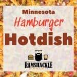 """Minnesota Hamburger Hotdish"" with the background of a closeup of the food"