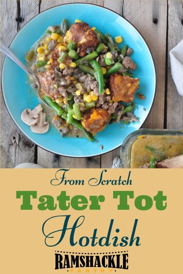 This from-scratch Tater Tot Hotdish is not a dump recipe, but bringing the hotdish game to a whole other level. From potatoes and Mushrooms to Tater Tot Hotdish. #ramshacklepantry #hotdish #casserole #scratch