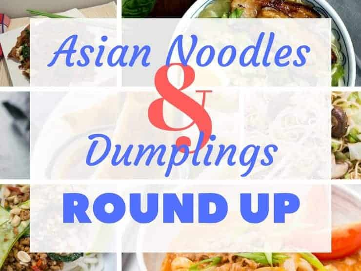 """Asian Noodle & Dumplings Roundup"" with a collage of all of the roundup images"