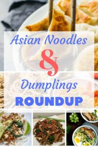 Asian Noodles & Dumplings Roundup Pin with the background of all the images of the meals we are covering
