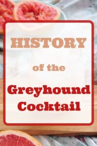 """A picture of a grehound with the text """"History of the Greyhound cocktail"""" on top"""