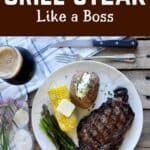 """""""How to Grill Steak Like a Boss"""" with an overhead picture of a ribeye steak."""