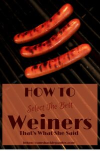 """How to Select the best Weiners - That's What she said"" with a picture of three hotdogs on a grill."