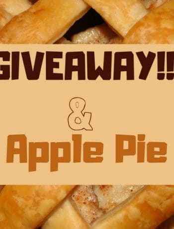 "A picture of apple pie with ""Giveaway!!! & Apple Pie"""