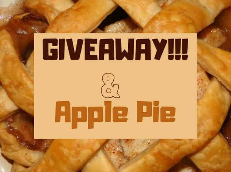 """A picture of apple pie with """"Giveaway!!! & Apple Pie"""""""