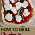 """How to Grill Margherita Pizza"" with a picture of a grilled pizza."