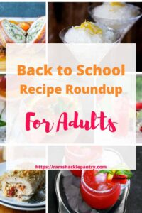 """Back to School Recipe Roundup for adults"" with a collage in the background of all of the adult recipes"