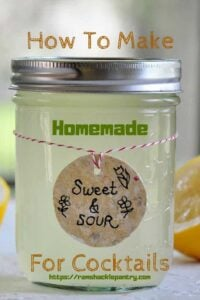"""How to Make Homemade Sweet and Sour Mix"" pin and a jar of the sweet in sour integrated into the image. The text ""sweet and sour"" is on a physical tag connected to the mason jar."