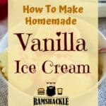 How to make Homemade Vanilla Ice Cream.
