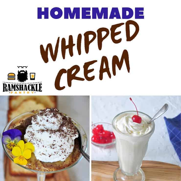 Homemade Whipped Cream with two pictures of the whipped cream. One is of an individual trifle dessert with whipped cream on the top. The other is of our White Russian Milkshake.