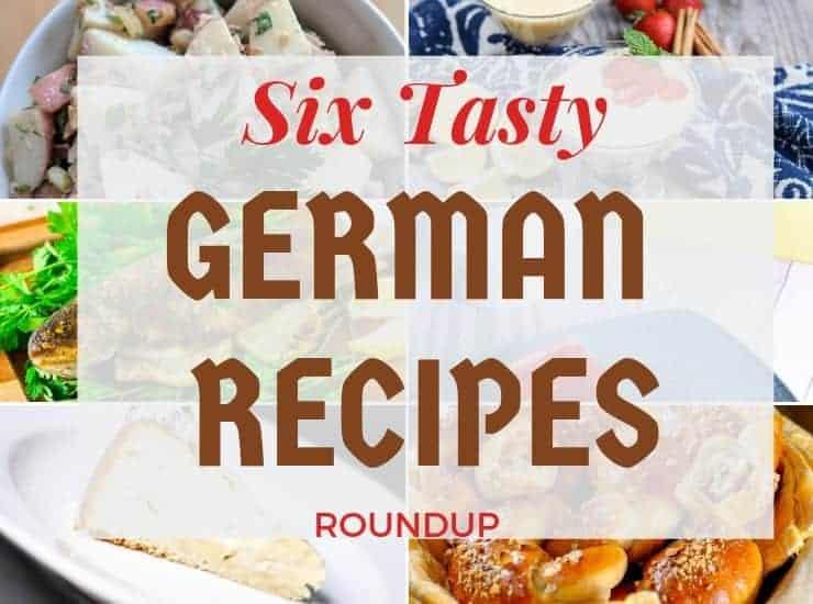 """Six Tasty German Recipes Roundup"""