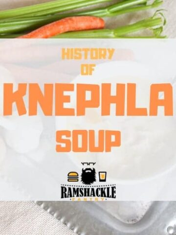 History of Knephla Soup text overlayed on a picture of a bowl of Knephla Soup