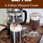 """White Russian Coffee & Kahlua Whipped Cream"" with a few glasses of the drink."