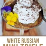 White Russian Mini Trifle on a martini glass and garnished with flowers.