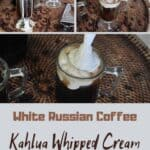 """White Russian Coffee Kahlua Whipped Cream"""