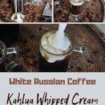 """White Russian Coffee Kahlua Whipped Cream"""