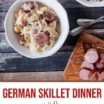 "Overhead view of a bowl of the German skillet dinner with text overlay ""German Skillet dinner with sauerkraut, sausage, & dumplings""."