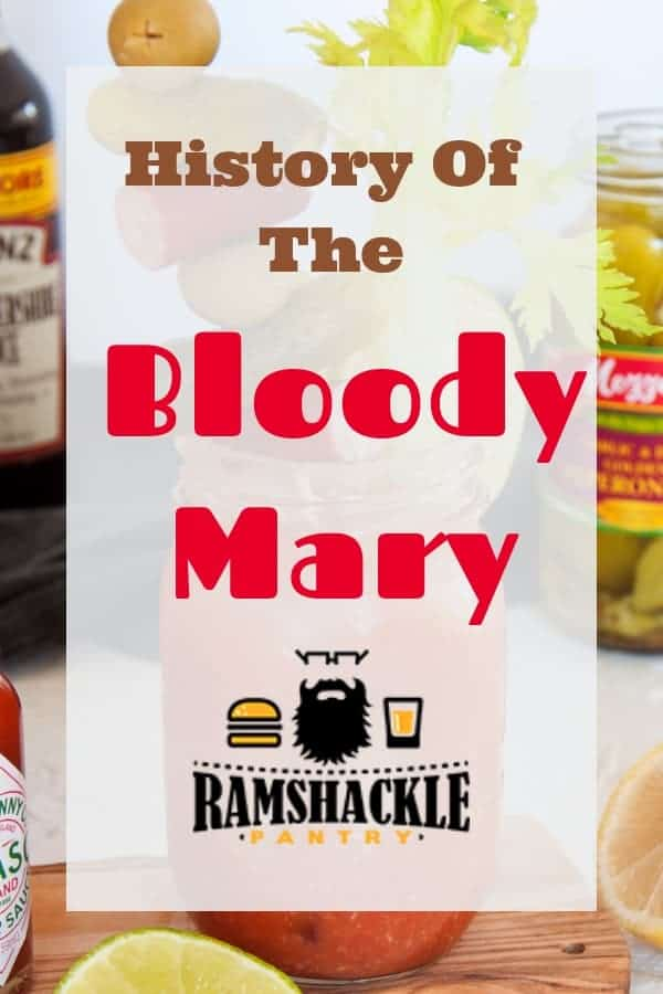 The sordid and interesting history of the Bloody Mary has a global reach and you might be surprised how it was created. Check out this detailed history of the Bloody Mary. #ramshacklepantry #history #bloodymary #vodka