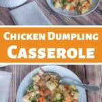 Chicken Dumpling Casserole with two images featuring a plate of the casserole.