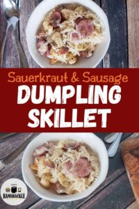 """Sauerkraut & Sausage Dumpling Skillet"" and two views of the dish in a bowl."