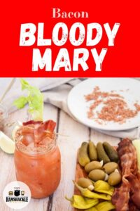 """Bacon Bloody Mary"" with a picture of a whole bloody mary brunch bar"