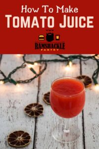 """How to Make Tomato Juice"" with a glass of the juice in the background"