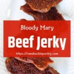 Bloody Mary Beef Jerky with a plate of the stuff showing.