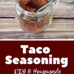 """""""Taco Seasoning - DIY and Homemade"""" with a picture of a mason jar full of the seasoning"""