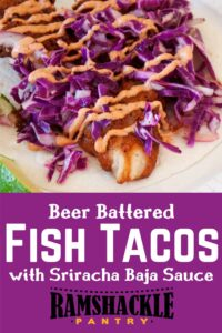 """""""Beer Battered Fish Tacos with Sriracha """" and a picture of the tacos on top."""