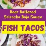 """""""Beer Battered Sriracha Baja Sauce"""" with two images of tacos on a white plate."""