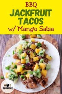 """BBQ Jackfruit Tacos with Mango Salsa"" and one of the tacos on a wood cutting board."