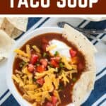 """Easy and Quick Taco Soup"" with a bowl of taco soup overhead"