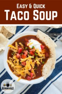 """""""Easy and Quick Taco Soup"""" with a bowl of taco soup overhead"""