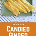 """""""Homemade Candied Ginger"""" with a picture of candied ginger on top"""